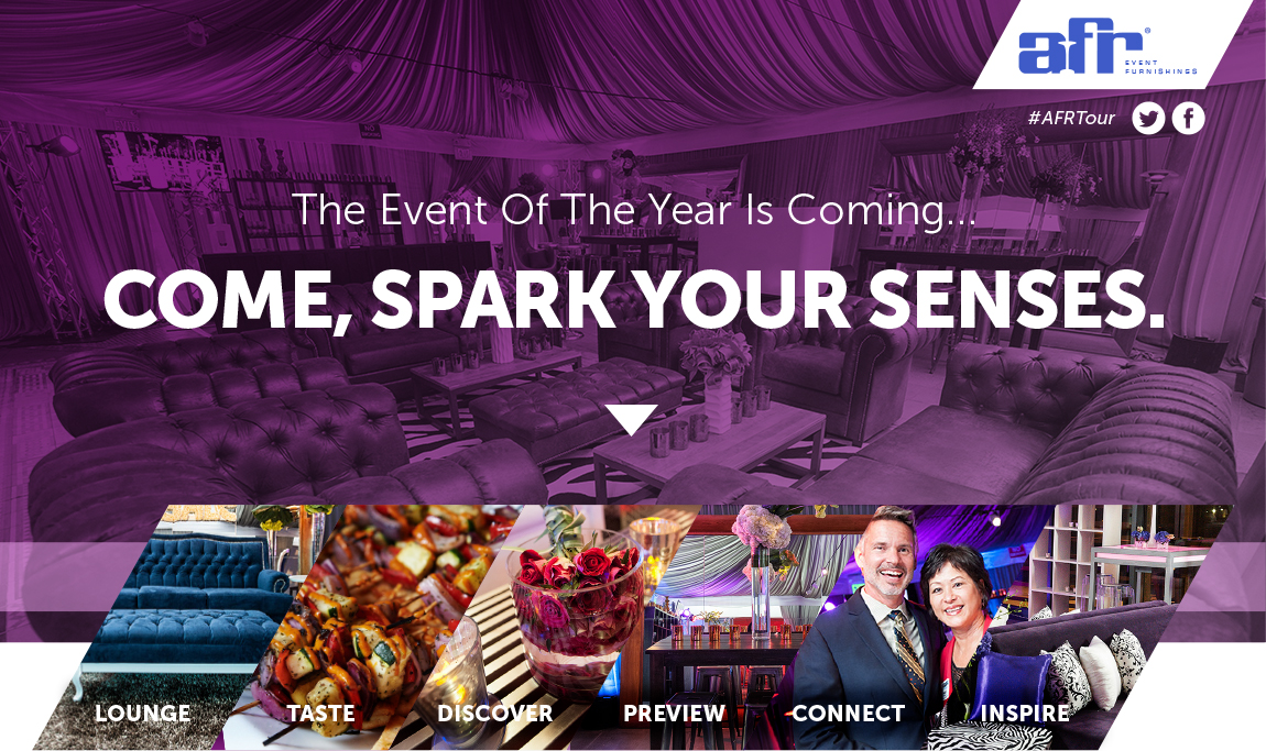 The Event of the Year is Coming! Come, Spark Your Senses. Lounge, Taste, Discover, Preview, Connect, Inspire